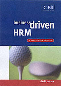 Business-Driven-HRM-A-Best-Practice-Blueprint-CBI-Fast-Track-Hussey-David