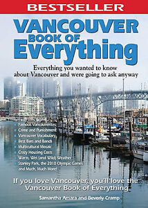 Vancouver Book of Everything: Everything You Wanted to Know About Vancouver and