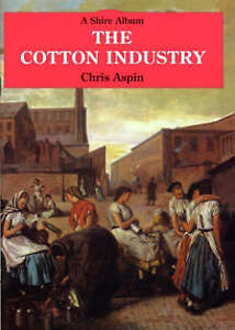 The Cotton Industry by Chris Aspin (Paperback, 2004)