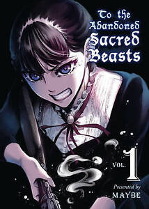 To the Abandoned Sacred Beasts, Volume 1 by Maybe -Paperback