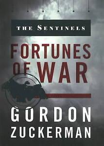 Sentinels: Fortunes of War by Gordon Zuckerman (Hardback, 2009)