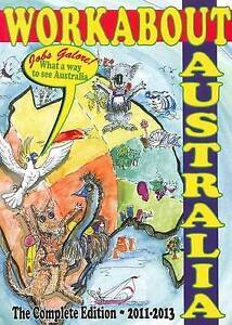 Workabout Australia: The Complete Edition 2011-2013 by Workabout Australia (P...