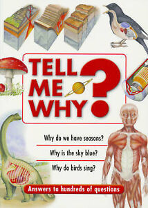 Tell ME Why?: Answers to Hundreds of Questions, , Very Good Book