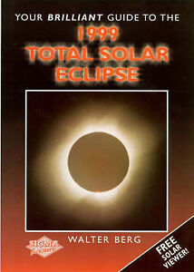 Your Brilliant Guide to the 1999 Total Solar Eclipse by Walter Berg...