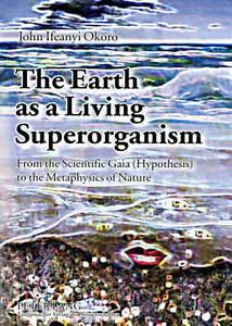 Earth As A Living Superorganism Okoro  John Ifeanyi 9783631532836