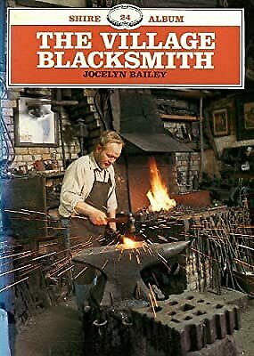 The Village Blacksmith (Shire Album), Bailey, Jocelyn, Used; Good Book