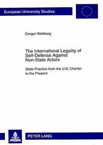 THE INTERNATIONAL LEGALITY OF SELF-DEFENSE AGAINST NON-STATE ACTORS - NEW PAPERB