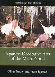 NEW Meiji Arts: Japanese Dec. Arts of the Meiji Period (Ashmolean Handbooks)