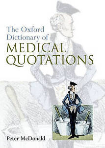 Oxford Dictionary of Medical Quotations (Oxford Medical Publications)     D2