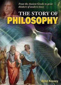 The Story of Philosophy: From the Ancient Greeks to Great Thinkers of Modern Tim