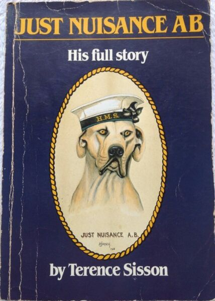 JUST NUISANCE AB - His full story - by Terence Sisson - First Edition