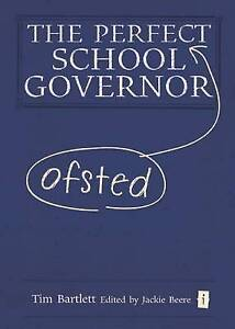 The Perfect Ofsted School Governor by Tim Bartlett (Hardback, 2013)
