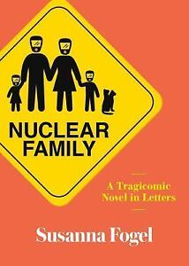 Nuclear Family A Tragicomic Novel In Letters By Fogel, Susanna - $10.00