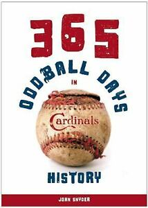 365-Oddball-Days-in-St-Louis-Cardinals-History-by-John-Snyder-2011-Paperback