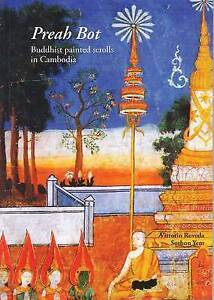 Preah Bot: Buddhist Painted Scrolls in Cambodia by Sothon Yem, Vittorio...