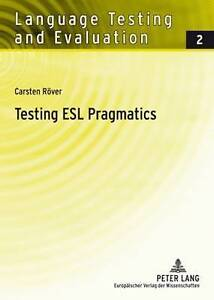 Testing ESL Pragmatics, Carsten Rover