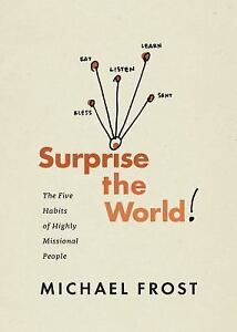 Surprise-the-World-The-Five-Habits-of-Highly-Missional-People-by-Michael