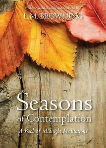 Seasons of Contemplation by Browning, L. M. -Paperback