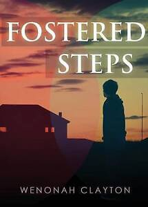 Fostered Steps by Clayton, Wenonah -Paperback