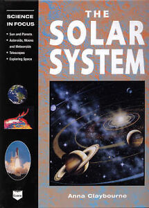 The Solar System Science in Focus by Claybourne Anna - Hertfordshire, United Kingdom - The Solar System Science in Focus by Claybourne Anna - Hertfordshire, United Kingdom