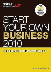 Start Your Own Business 2010: The Ultimate step-by-step guide (Startups), , Very