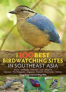 The 100 Best Bird Watching Sites in Southeast Asia Yong Ding Li - <span itemprop=availableAtOrFrom>Fairford, United Kingdom</span> - The 100 Best Bird Watching Sites in Southeast Asia Yong Ding Li - Fairford, United Kingdom