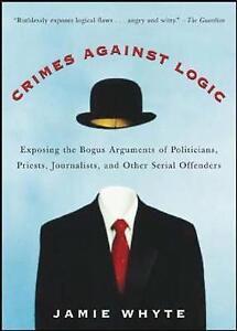 Crimes-Against-Logic-Exposing-the-Bogus-Arguments-of-Politicians-Priests-Jour