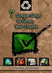"NEW"" Seven Simple Steps to Green Your Church"" Rebekah Simon-Peter, Environment"