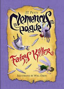Clemency Pogue: Fairy Killer, Petty, J. T., New Book
