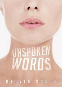 Unspoken Words by Scott, Melvin -Paperback