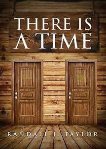 There Is a Time by Taylor, Randall J. -Paperback