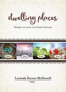 Dwelling Places: Words to Live in Every Season by McDowell, Lucinda Secrest