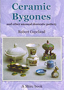 NEW Ceramic Bygones: And Other Unusual Domestic Pottery (Shire Library)
