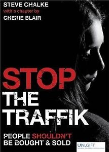Stop the Traffik The Crime That Shames Us All by Chalke, Steve ( Author ) ON Mar