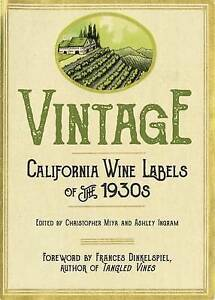 Vintage: California Wine Labels of the 1930s by Miya, Christopher -Paperback