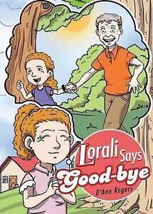 Lorali Says Good-Bye By Rogers, D'Ann -Paperback