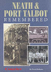 Neath and Port Talbot Remembered by David Roberts