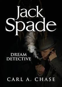 Jack Spade: Dream Detective Chase, Carl -Paperback