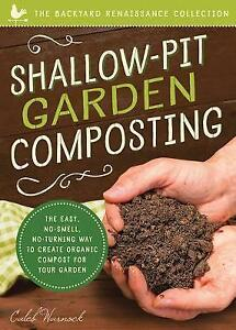 Shallow-Pit Garden Composting (Backyard Renaissance Collection) by Caleb Warnock