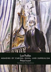 Lost Profiles: Memoirs of Cubism, Dada, and Surrealism by Soupault, Philippe