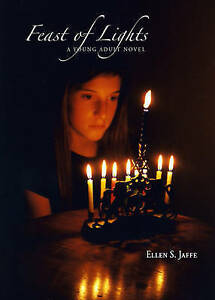 Feast of Lights: A Young Adult Novel by Ellen Jaffe (Paperback, 2006)