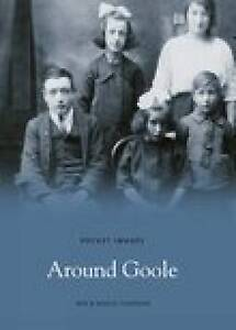 Around Goole (Pocket Images), New, Maeve Chapman, Ben Chapman Book