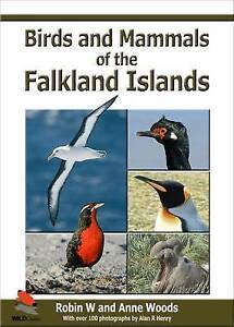Birds and Mammals of the Falkland Islands (WILDGuides) by Woods, Robin, Woods,