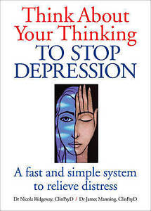 Very Good, Think About Your Thinking: To Stop Depression, Dr James Manning, Dr N