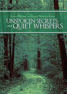 Unspoken Secrets and Quiet Whispers Moore, Lorna -Paperback