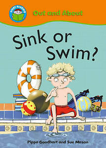 Goodhart, Pippa Start Reading: Out and About: Sink or swim? Very Good Book