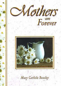 Mothers are Forever by Mary Carlisle Beasley (Paperback, 2002)