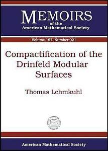 Compactification of the Drinfeld Modular Surfaces by Thomas Lehmkuhl...