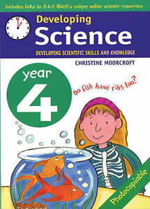 Developing Science: Year 4 Developing Scientific Skills and Knowledge, Moorcroft