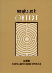 Managing Care in Context, Dorothy Atkinson